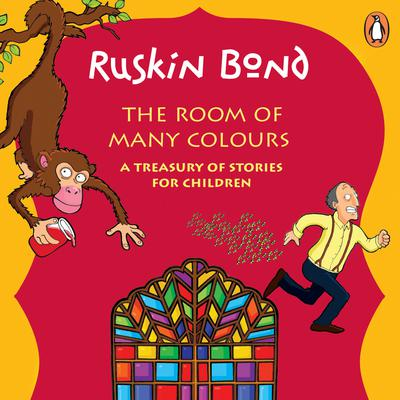 The Room Of Many Colours: A Treasury of Stories for Children Audiobook, by Ruskin Bond