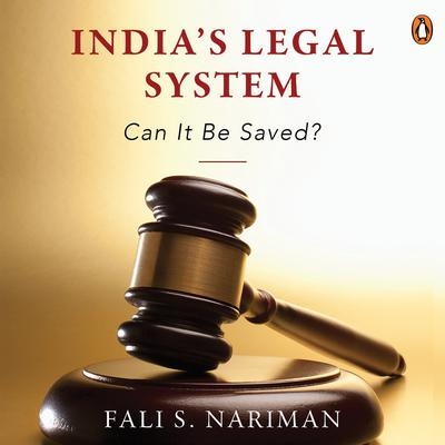 Indias Legal System: Can It Be Saved? Audiobook, by Fali S. Nariman