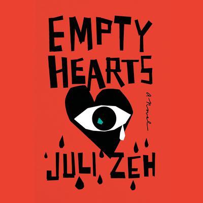 Empty Hearts: A Novel Audiobook, by Juli Zeh