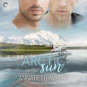 Arctic Sun Audiobook, by Annabeth Albert