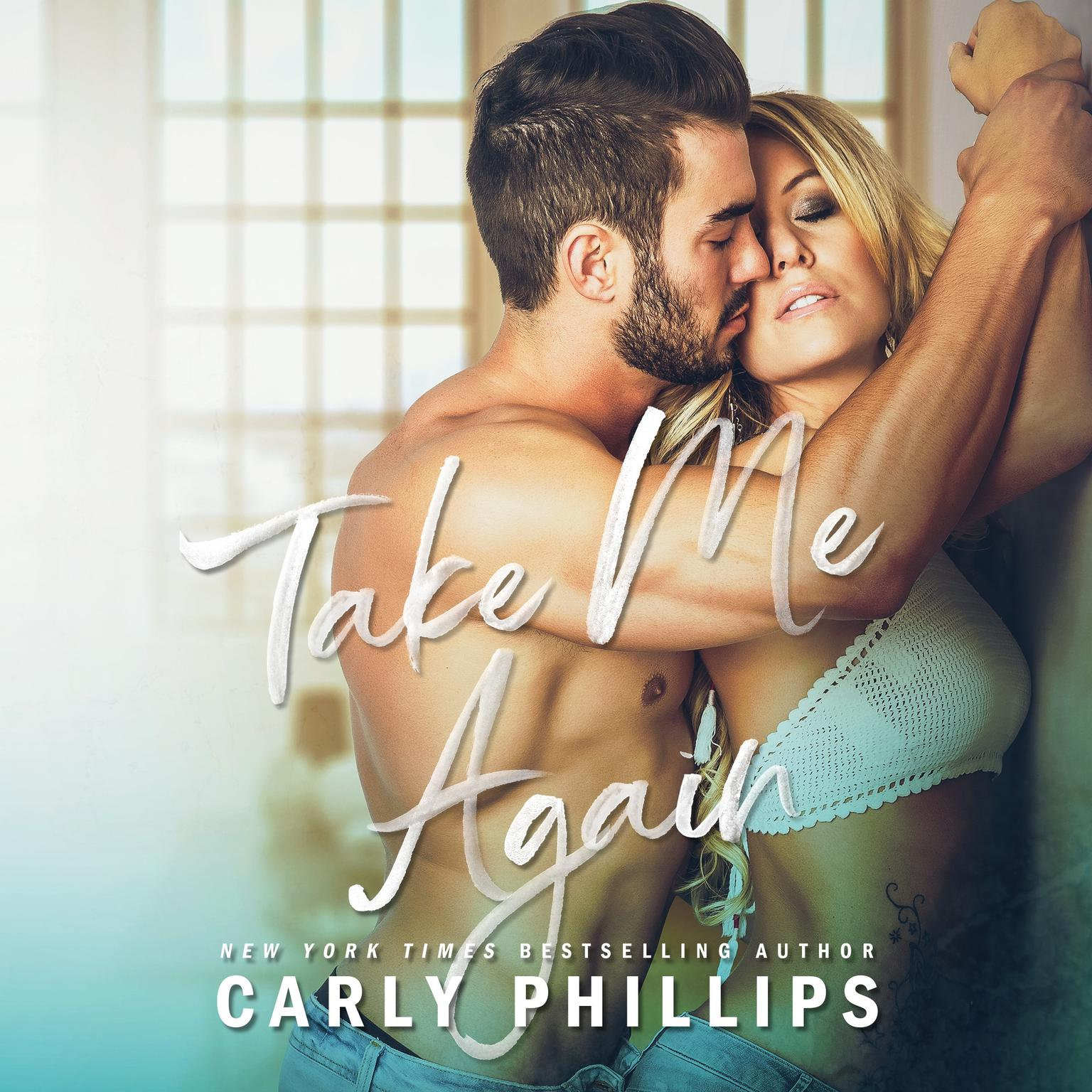 Take Me Again Audiobook, by Carly Phillips