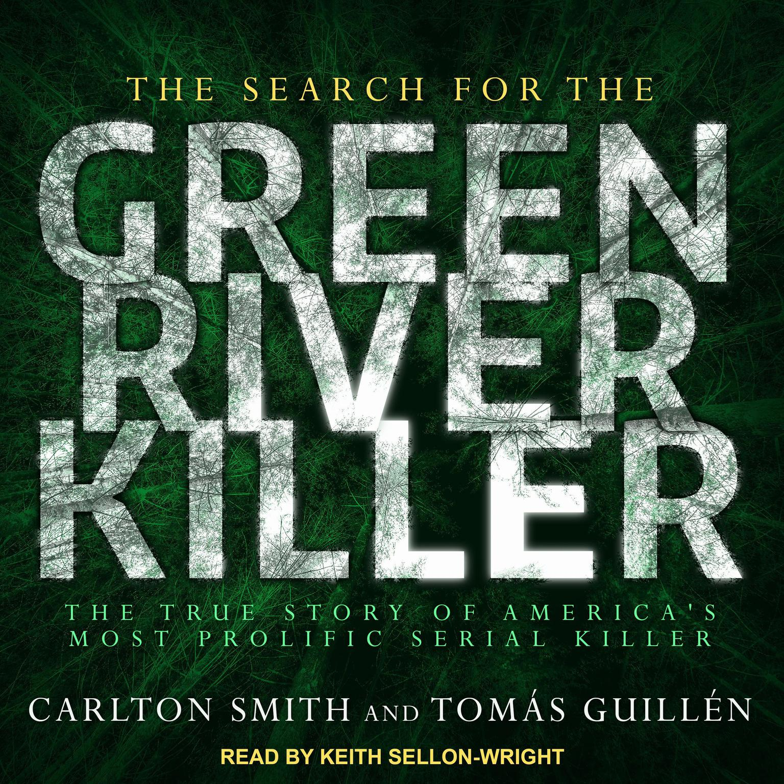 Printable The Search for the Green River Killer: The True Story of America's Most Prolific Serial Killer Audiobook Cover Art