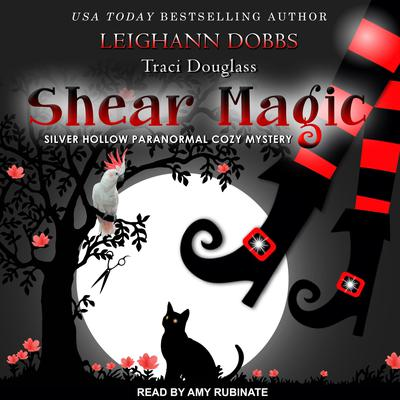 Shear Magic Audiobook, by Leighann Dobbs
