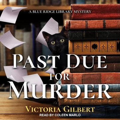 Past Due for Murder: A Blue Ridge Library Mystery Audiobook, by Victoria Gilbert