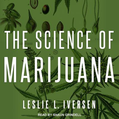 The Science of Marijuana Audiobook, by Leslie L. Iverson