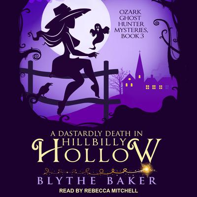 A Dastardly Death in Hillbilly Hollow Audiobook, by Blythe Baker