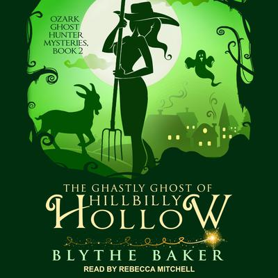 The Ghastly Ghost of Hillbilly Hollow Audiobook, by Blythe Baker