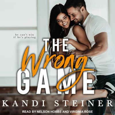 The Wrong Game Audiobook, by Kandi Steiner