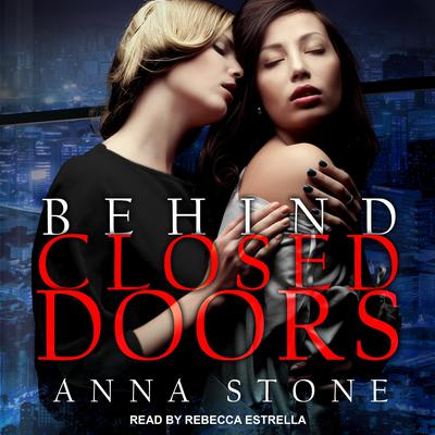Behind Closed Doors Audiobook, by Anna Stone