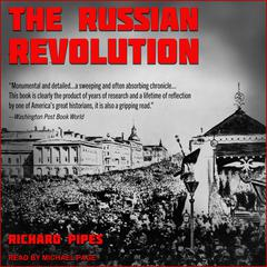The Russian Revolution Audiobook, by Richard Pipes