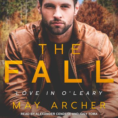 The Fall: Love in O'Leary Audiobook, by May Archer