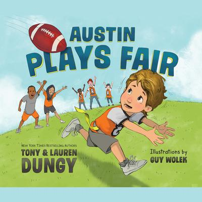 Austin Plays Fair: A Team Dungy Story about Football Audiobook, by Lauren Dungy