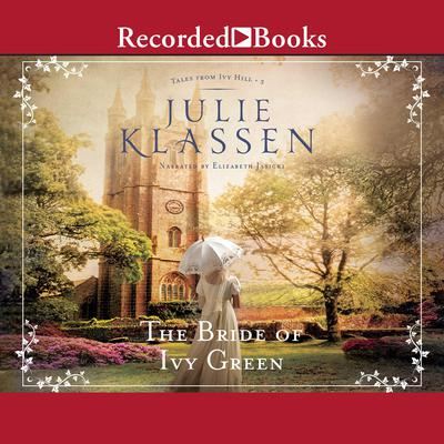 The Bride of Ivy Green Audiobook, by Julie Klassen