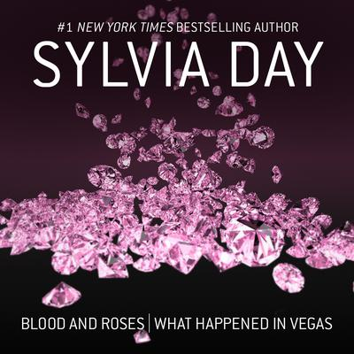 Blood and Roses & What Happened in Vegas Audiobook, by Sylvia Day