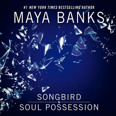 Songbird & Soul Possession Audiobook, by Maya Banks