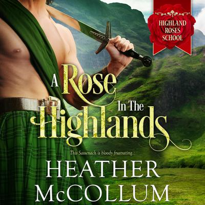 A Rose in the Highlands Audiobook, by Heather McCollum