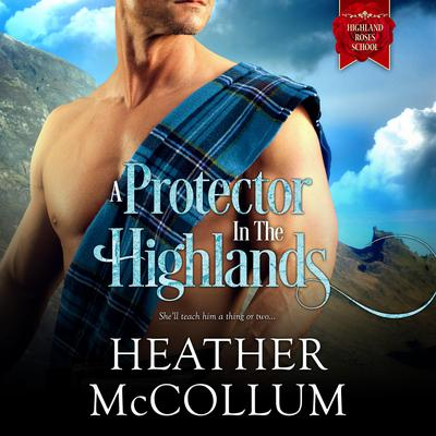 A Protector in the Highlands Audiobook, by Heather McCollum