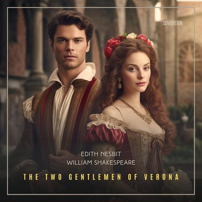 The Two Gentlemen of Verona Audiobook, by William Shakespeare