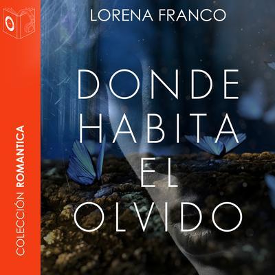 Donde habita el olvido Audiobook, by Lorena Franco
