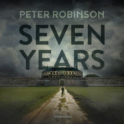 Seven Years Audiobook, by Peter Robinson