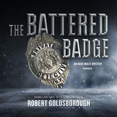 The Battered Badge: A Nero Wolfe Mystery Audiobook, by Robert Goldsborough