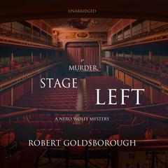 Murder, Stage Left: A Nero Wolfe Mystery Audiobook, by Robert Goldsborough