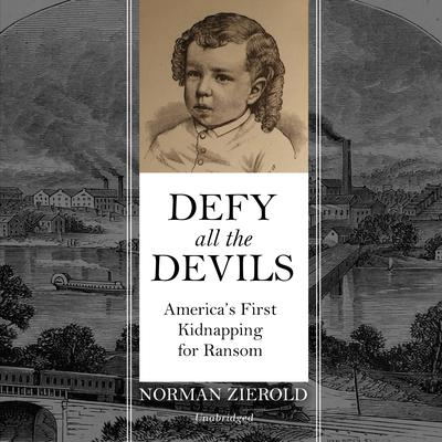 Defy All the Devils: America's First Kidnapping for Ransom Audiobook, by Norman Zierold