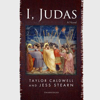 I, Judas: A Novel Audiobook, by Taylor Caldwell