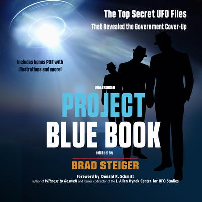 Project Blue Book: The Top Secret UFO Files That Revealed the Government Cover-Up Audiobook, by Brad Steiger