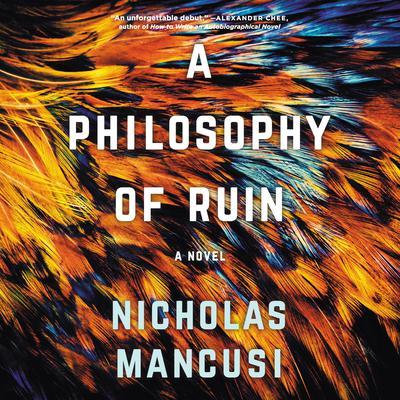 A Philosophy of Ruin: A Novel Audiobook, by Nicholas Mancusi