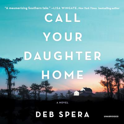 Call Your Daughter Home Audiobook, by Deb Spera