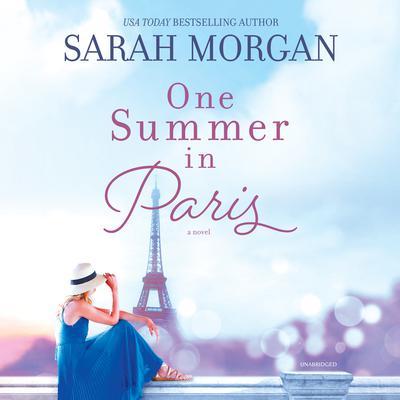 One Summer in Paris Audiobook, by Sarah Morgan
