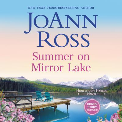 Summer on Mirror Lake: Includes bonus story Once Upon a Wedding Audiobook, by JoAnn Ross