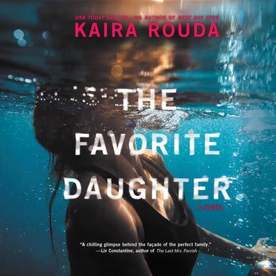 The Favorite Daughter Audiobook, by Kaira Rouda