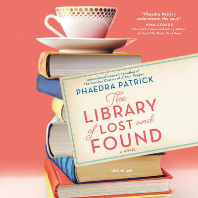 The Library of Lost and Found Audiobook, by Phaedra Patrick
