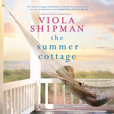 The Summer Cottage Audiobook, by Viola Shipman