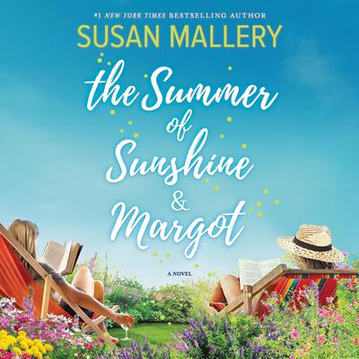The Summer of Sunshine and Margot Audiobook, by Susan Mallery
