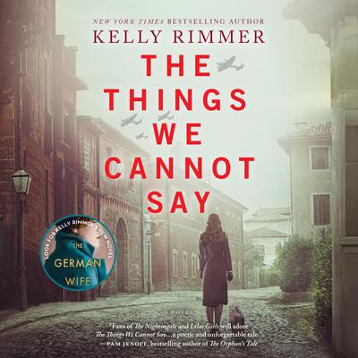 The Things We Cannot Say Audiobook, by Kelly Rimmer