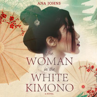 The Woman in the White Kimono Audiobook, by Ana Johns