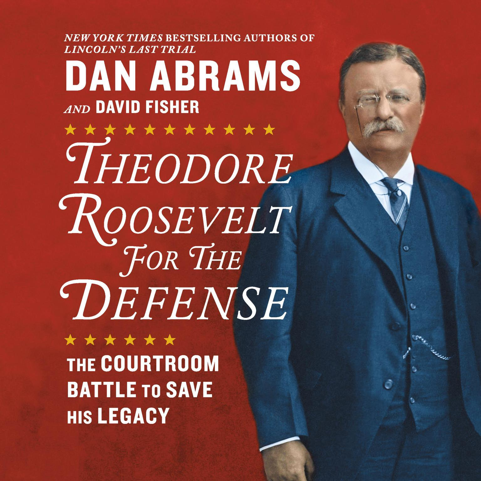 Printable Theodore Roosevelt for the Defense: The Courtroom Battle to Save His Legacy Audiobook Cover Art
