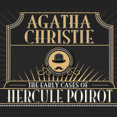 The Early Cases of Hercule Poirot Audiobook, by Agatha Christie