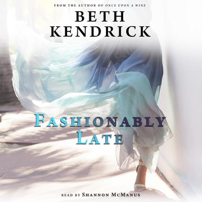 Fashionably Late Audiobook, by Beth Kendrick