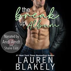 The Break-Up Album Audiobook, by Lauren Blakely