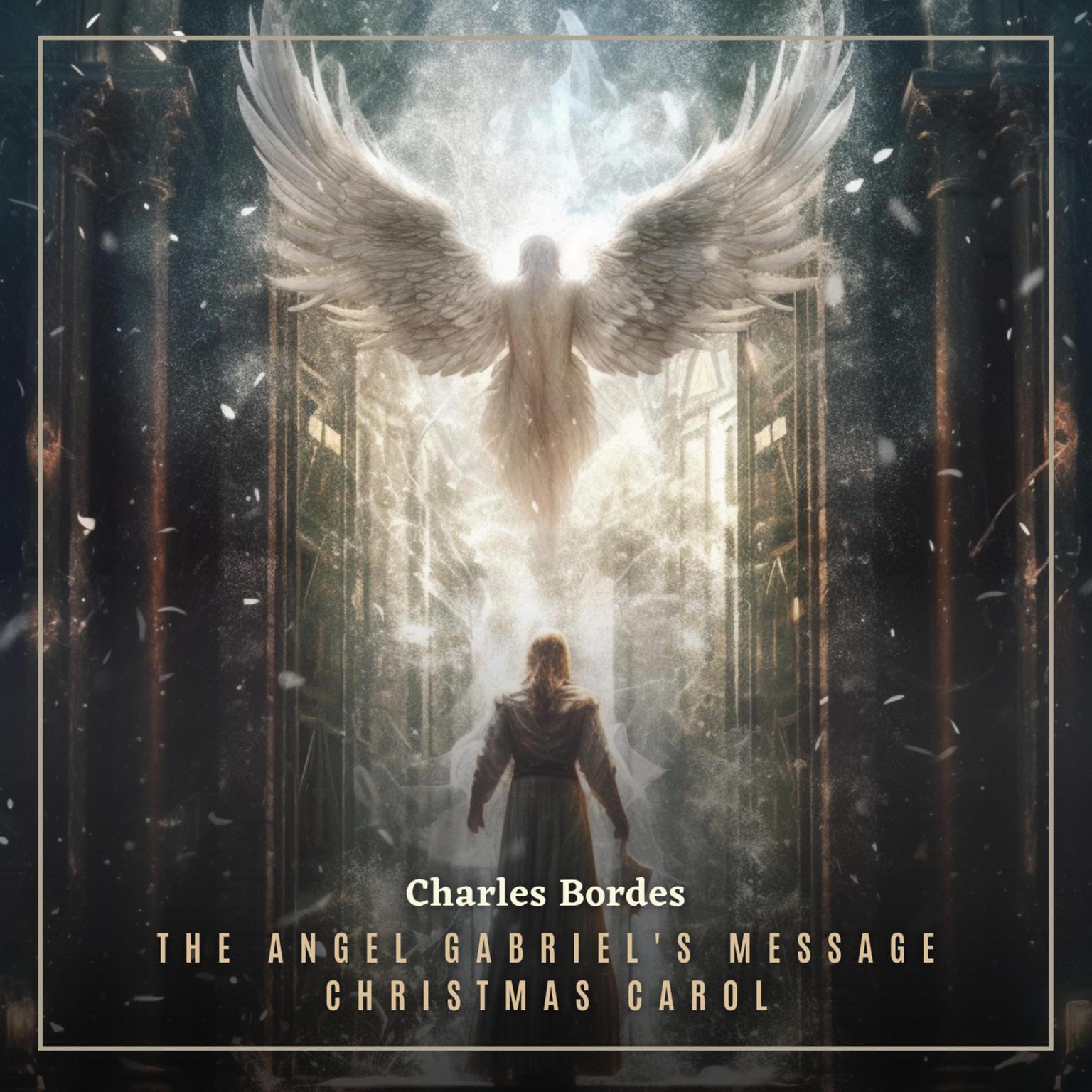 The Angel Gabriels Message Christmas Carol Audiobook, by Greg Cetus