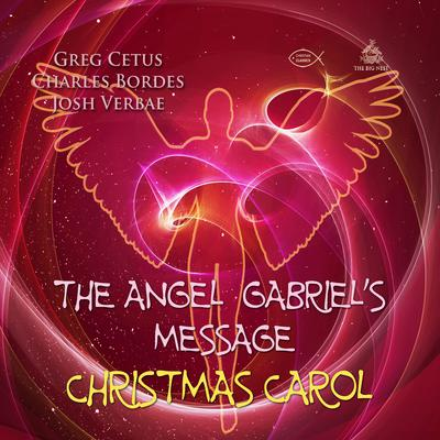 The Angel Gabriels Message Christmas Carol Audiobook, by Greg Cetus
