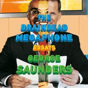 The Braindead Megaphone Audiobook, by George Saunders