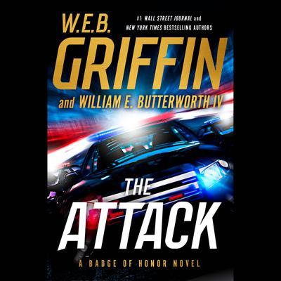The Attack Audiobook, by W. E. B. Griffin