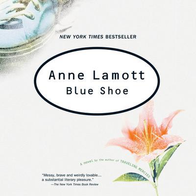 Blue Shoe Audiobook, by Anne Lamott
