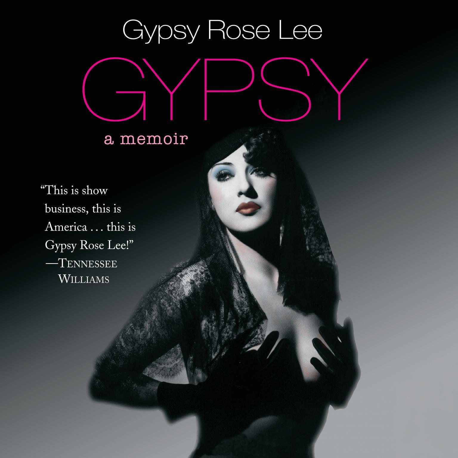 Gypsy: A Memoir Audiobook, by Gypsy Rose Lee