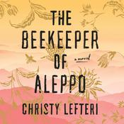 The Beekeeper of Aleppo: A Novel Audiobook, by Christy Lefteri
